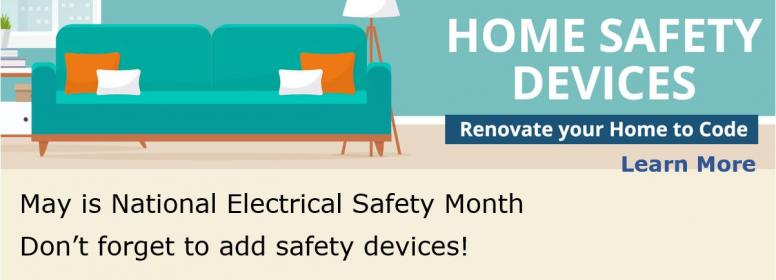 May is Electrical Safety Month - learn about new code updates